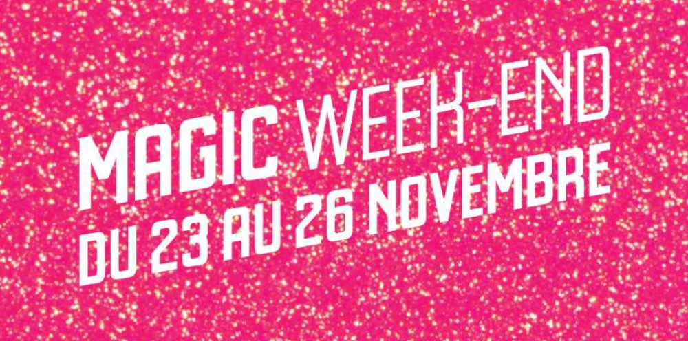« LE MAGIC WEEK-END ! » Du 23 au 28 novembre chez Gémo